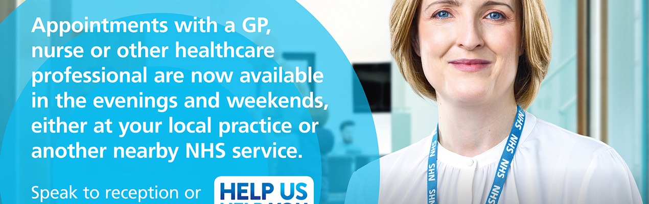 Evening and weekend appointments with GPs, nurses and nurse prescribers are now available in your area